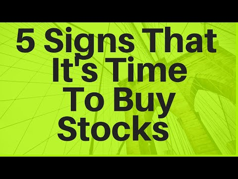 5 Signs That It's Time To Buy Stocks