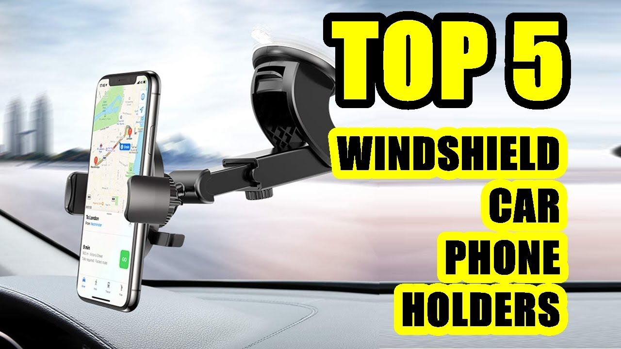 Top 5 Best Windshield Car Phone Holder 2021 Compatible With Iphone Samsung Huawei Youtube