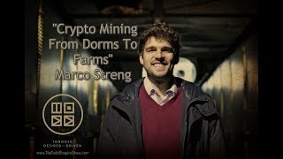 """Crypto Mining From Dorms To Farms"" - Marco Streng"