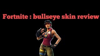 Fortnite : bullseye skin review