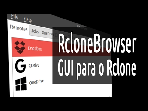 RcloneBrowser: gerencie Google Drive, Dropbox, OneDrive, Yandex Disk  (Rclone GUI sync tool)