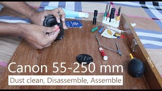 Canon 55-250 mm lens | Dust, fungus clean, disassemble, assemble in 6 minute