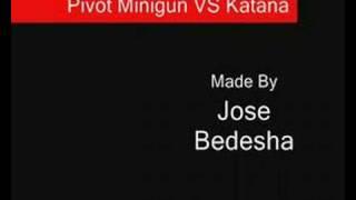 Pivot Minigun VS Katana