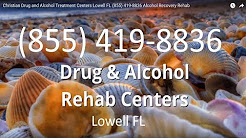 Christian Drug and Alcohol Treatment Centers Lowell FL (855) 419-8836 Alcohol Recovery Rehab