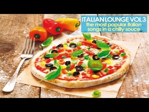Top Italian Lounge and Chillout Music Collection Vol. 3 ( The Most Popular Songs in a Chilly Sauce )