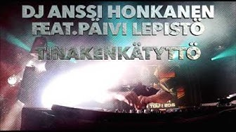 TINAKENKÄTYTTÖ 2017 (DANCE REMIX) DJ ANSSI HONKANEN FEAT.PÄIVI LEPISTÖ