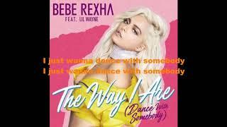 Bebe Rexha Ft Lil Wayne   The Way I Are  Dance With Somebody Lyrics