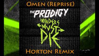 The Prodigy - Omen (Reprise) [Horton Remix]