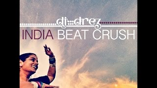 DJ Drez - India Beat Crush