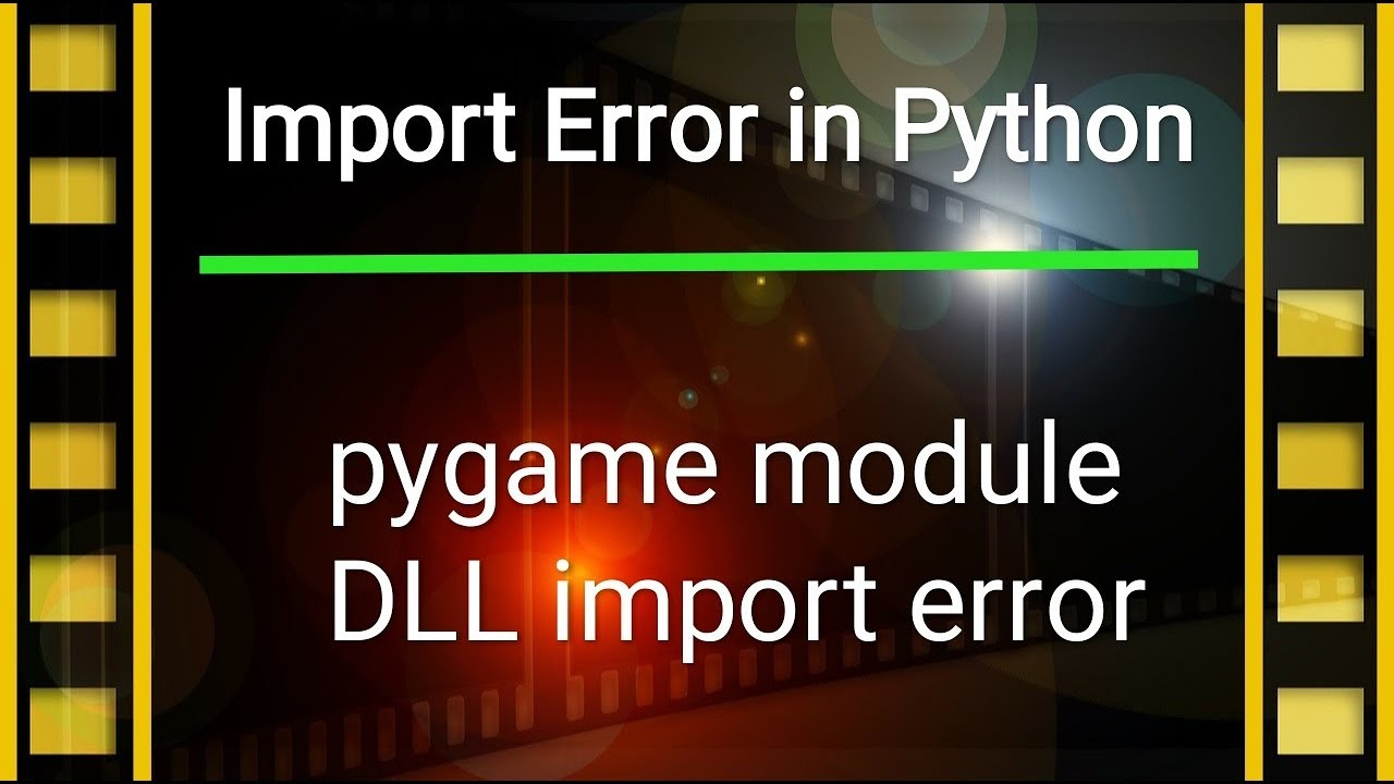 How to Solve Import Error DLL Load Failed error of Python Game Module