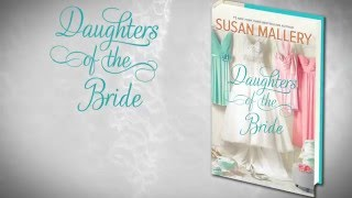 Daughters of the Bride by Susan Mallery (book trailer)