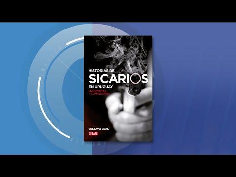 Gustavo Leal: Historias de sicarios en Uruguay