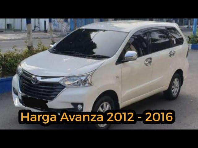 Harga Mobil Bekas Avanza Tahun 2012 2016 Youtube