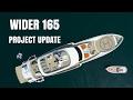 WIDER 165 Super Yacht Project Update
