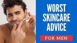 Worst Skincare Advice For Men