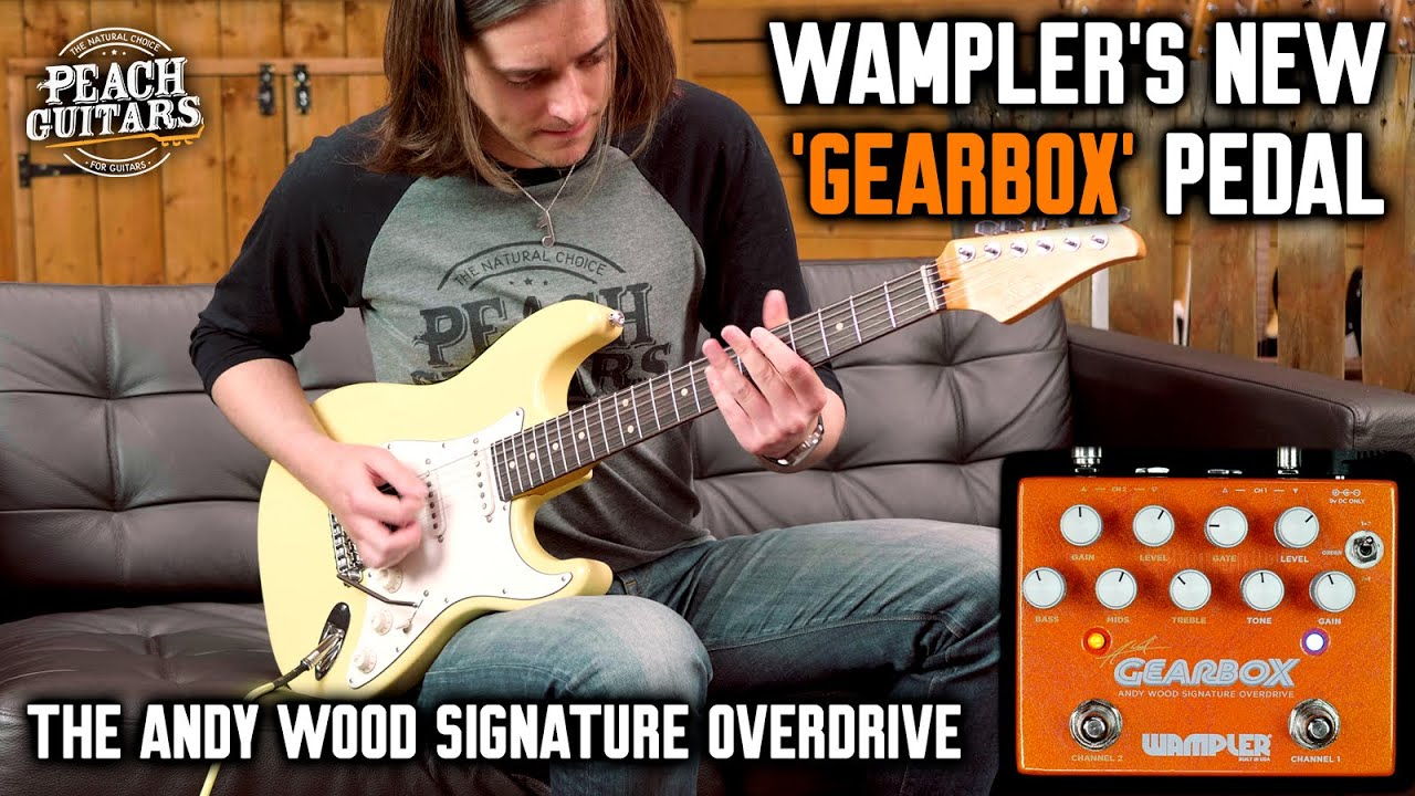 Wampler's NEW 'Gearbox' Pedal - First Impressions of The Andy Wood Signature Overdrive