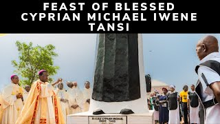 FEAST OF BLESSED CYPRIAN MICHAEL IWENE TANSI  |  ONITSHA ARCHDIOCESE