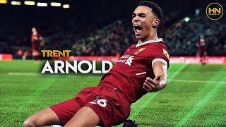 Trent Alexander-Arnold - Tackles Skills amp Goals - 2018 HD