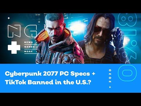 Cyberpunk 2077 PC Specs Revealed + TikTok Downloads Banned