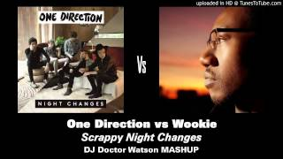 One Direction vs Wookie - Scrappy Night Changes MASHUP