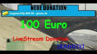 IKANNIXI 100 Euro Donation (Samstag Abend Live Stream)