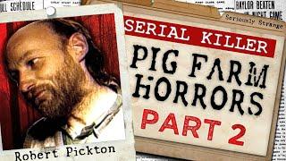 The Pig Farm of HORRORS Ep. 2 - Robert Pickton | SERIAL KILLER FILES #40