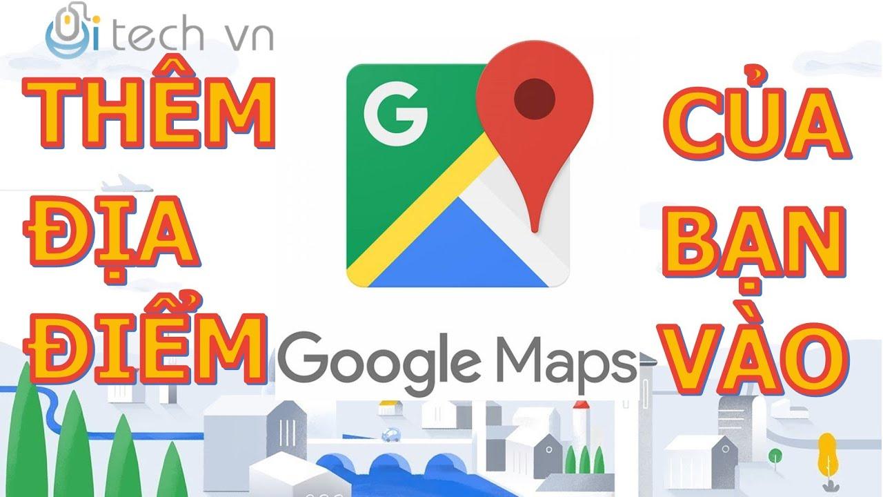 Cách thêm địa điểm trên Google Map (2020) | Cách thêm 1 địa điểm trên Google Map (2020)