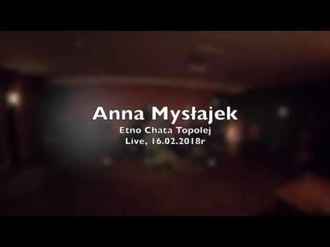 Anna Mysłajek - Etno Chata Topolej - live - 16.02.2018r