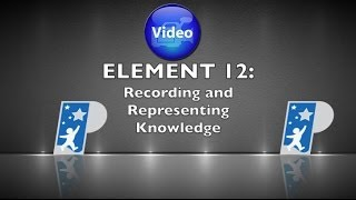 Element 12 Recording and Representing Knowledge