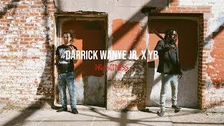 Darrick Wayne Jr. x YB - No Witness