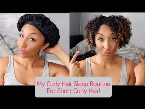 my curly hair sleep routine for short curly hair how to