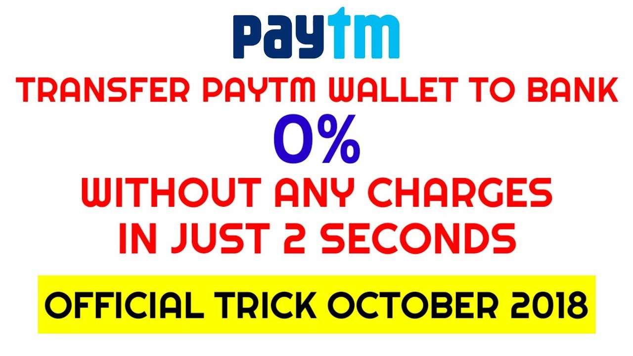 Transfer Paytm Wallet To Bank Without Fees 0 Send Money Working Trick With Proof