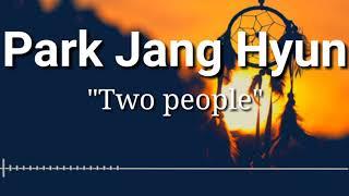 Park Jang Hyun-two People  Lyric Dan Terjemahan  Ost The Heirs
