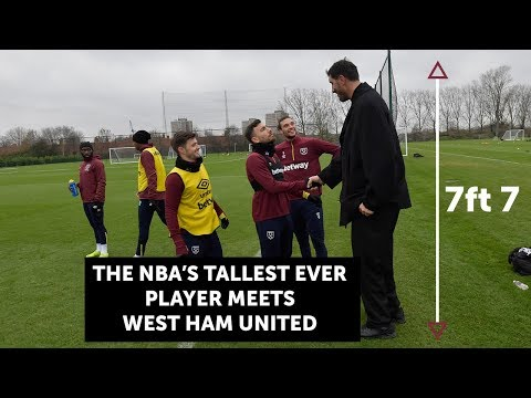 THE NBA'S TALLEST EVER PLAYER MEETS WEST HAM UNITED