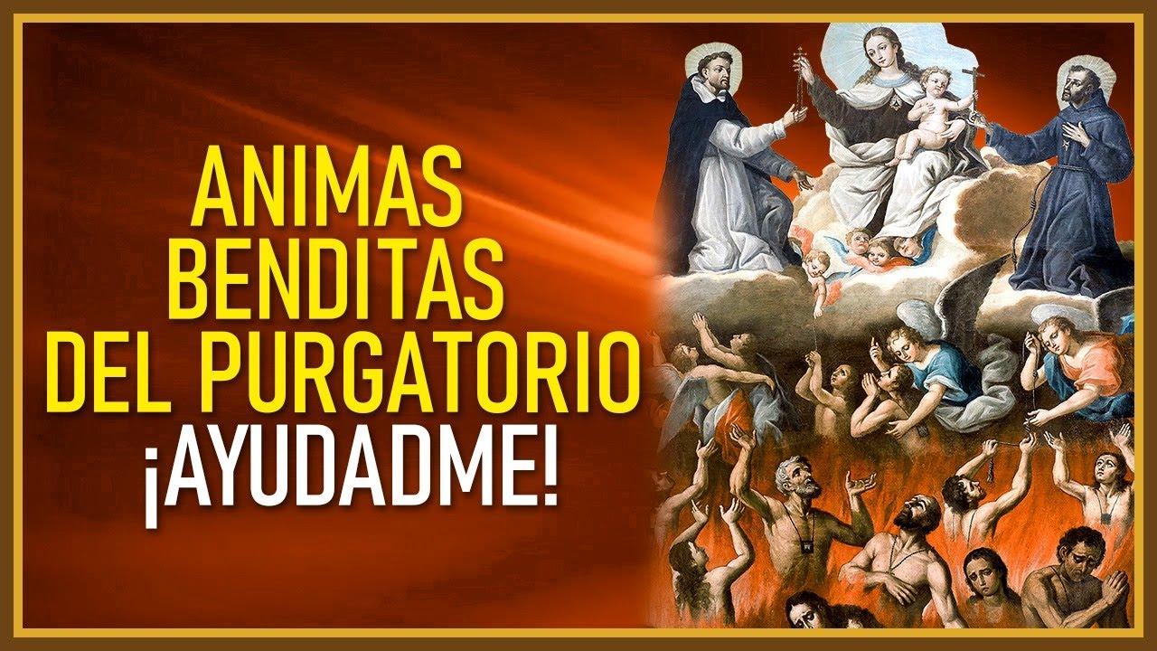 ÁNIMAS BENDITAS DEL PURGATORIO, AYÚDENME! 🥺 :: Oracion Milagrosa