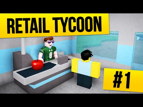 Retail Tycoon #1 - SERVICE WITH A SMILE (Roblox Retail Tycoon)