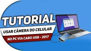 📱Usar câmera do celular Android no pc com cabo USB - 2018 📱