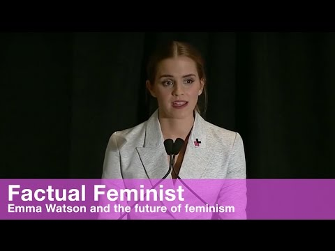 Emma Watson and the future of feminism | FACTUAL FEMINIST