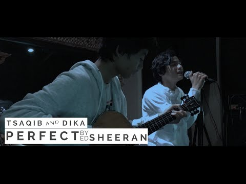 Ed Sheeran - Perfect (Cover by Tsaqib & Dika)