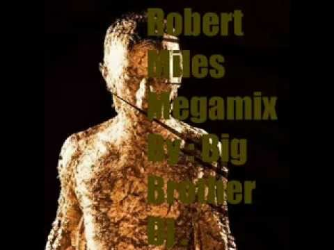 Robert Miles Megamix , By : BIG BROTHER DJ