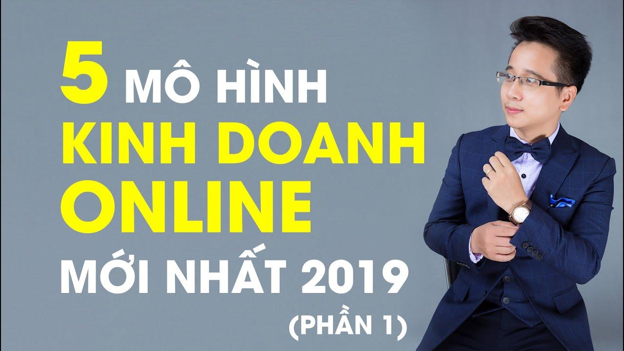 5 Mô Hình Kinh Doanh Online Mới Nhất 2019