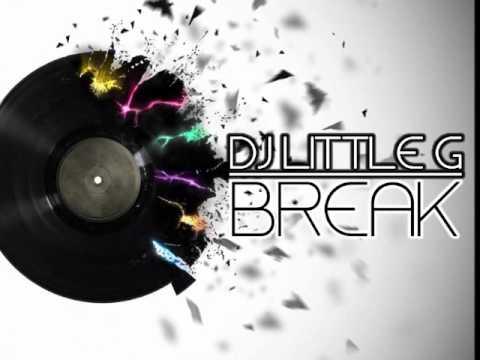 [HOUSE MUSIC] DJ LITTLE G - BREAK (EXTENDED MIX) 2013 +LINKS MP3