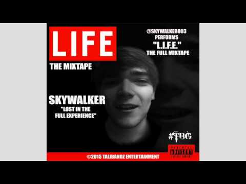 SkyWalker - L.I.F.E. Lost In The Full Experience | The Full MixTape
