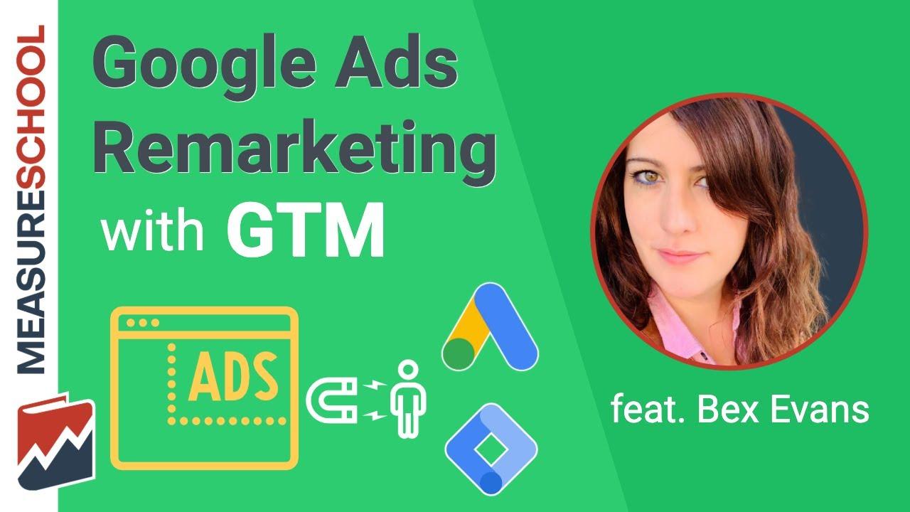 How To Setup Google Ads Remarketing Using Google Tag Manager