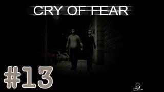 Cry Of Fear #13 - ОПЯТЬ ОН ЗДЕСЬ! ᕦ(O_Oˇ)ᕤ