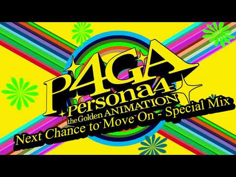 Next Chance to Move On - Special Mix - Persona 4 The Golden Animation