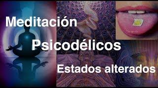 Acerca de este canal: Meditación - Psicodélicos - Estados alterados