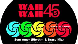 01 Colman Brothers - Sem Amor (Big Band Original) [Wah Wah 45s]