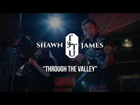 Shawn James - Through The Valley - Gaslight Sessions