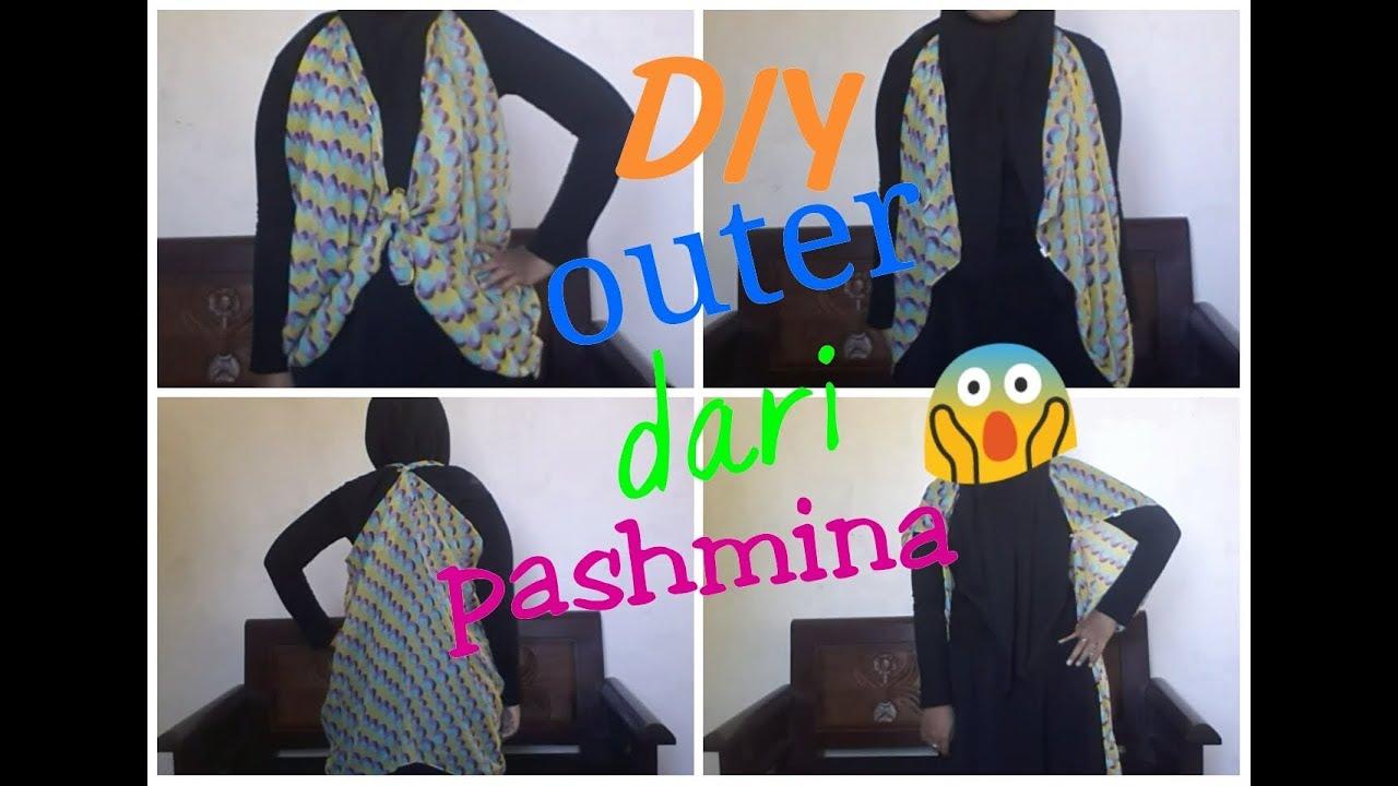 fashionhack #9 CARA MEMBUAT OUTER / CARDIGAN DARI PASHMINA TANPA DIJAHIT